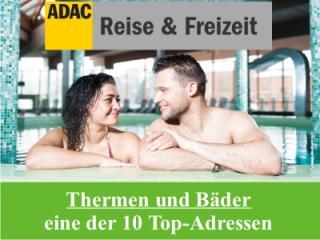 Eine der 10 Top-Adressen deutscher Thermen und Bäder meint ADAC Reisen und Freizeit